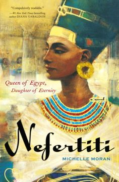 A great list of 15 historical fiction books to read, including Nefertiti by Michelle Moran.