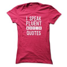 I Speak Fluent Movie Quotes TShirt - Movie Tshirt - #unique gift #qoutes. ADD TO CART => https://www.sunfrog.com/Movies/I-Speak-Fluent-Movie-Quotes-TShirt--Movie-Tshirt.html?id=60505