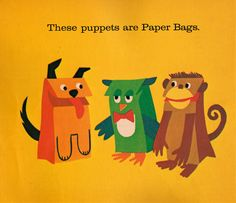 These puppets are Paper Bags.