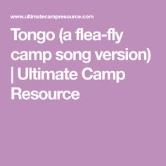 Tongo (a flea-fly camp song version) Camp Songs, Fun Songs, Father Presents, Fleas, Camping, Words, Camping Songs, Campsite, Campers