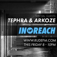 In-Reach X Rude FM Ft. Tephra & Arkoze 30/10/15 by InReachCo on SoundCloud