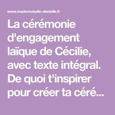 La cérémonie d'engagement laïque de Cécilie, avec texte intégral. De quoi t'inspirer pour créer ta cérémonie !