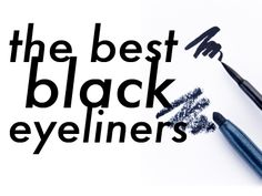A roundup of the best black liners, tried and tested.