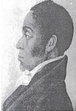 James Forten (September 2, 1766 - March 4, 1842) was a wealthy Philadelphia sailmaker. He was an active abolitionist, helping to found William Lloyd Garrison's The Liberator and supporting the paper financially. Forten opposed colonization movements and fought for equality for free blacks in Pennsylvania, often partnering with Richard Allen and Absalom Jones. He is the grandfather of poet and diarist Charlotte Forten Grimke Weld.