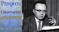 Russell Kirk's Prospects for Conservatives is a vigorous defense of an authentic, elevated conservatism. It reveals the inner mechanics of a conservatism that is at once firmly rooted in the West's cultural past yet wholly applicable to contemporary life. (essay by Glen Sproviero)