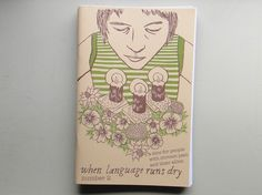 When Language Runs Dry Number 2  a zine for people by NeverTwice, $4.00