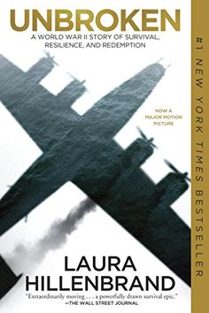 "Unbroken: A World War II Story of Survival, Resilience, and Redemptionby Laura Hillenbrand - a book ""everyone"" has read but me."
