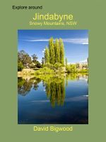Smashwords – Explore around Jindabyne, Snowy Mountains, New South Wales – a book by David Bigwood