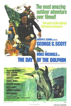 The Day of the Dolphin (1973) American science fiction thriller film directed by Mike Nichols and starring George C. Scott.