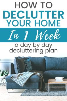 1 Week Plan to Declutter Your Entire Home