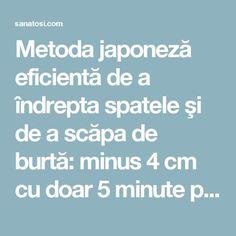 Metoda japoneză eficientă de a îndrepta spatele şi de a scăpa de burtă: minus 4 cm cu doar 5 minute pe zi! - Sanatosi.com