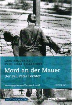 Mord an der Mauer, der Fall Peter Fechter – Buchbesprechung