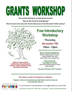 On 11/7 from 10am-12pm, we will have an introductory workshop to the world of grant seeking. Space is limited, so please register at www.worcpublib.org.