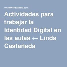 Actividades para trabajar la Identidad Digital en las aulas ← Linda Castañeda