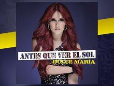 """DULCE MARIA LANZA """"ANTES QUE VER EL SOL"""" COMO SEGUNDO SENCILLO DE SU DISCO PROXIMO A ESTRENARSE www.vivalaradiotelevision.com"""