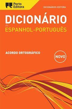 es => pt - Dicionário de Espanhol-Português. Porto Editora. http://bit.ly/es2pt_PortoEditora | https://www.facebook.com/PortoEditoraPortugal