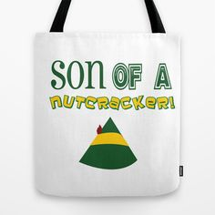 son of a nutcracker... will ferell Tote Bag by studiomarshallarts - $22.00