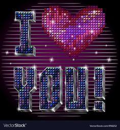 I love you vector image on VectorStock Secret Love Messages, Love Messages For Husband, Messages For Him, Best Love Wallpaper, Heart Wallpaper, True Love Images, Good Morning Love Gif, I Love You Animation, I Love You Honey