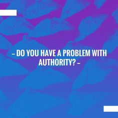 Your cup of coffee and this post on my blog. Do You Have a Problem with Authority? https://www.prevolving.com/problem-with-authority/