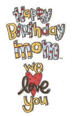Happy birthday to the best mom ever!