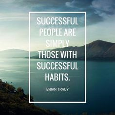 Do you have successful habits? #quote, Reposted from @thebriantracy
