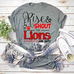 Rise and Shout the Lions are out Football Mom Shirts, Cheer Shirts, Basketball Shirts, Vinyl Shirts, Team Shirts, Sports Shirts, School Spirit Posters, School Spirit Wear, School Spirit Shirts