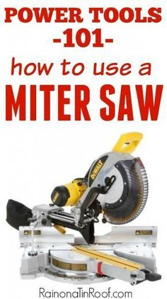I SO needed this!! She lays out exactly what a miter saw can do, its parts, and how to use it! Power Tools 101: How to Use a Miter Saw #woodworkingtips