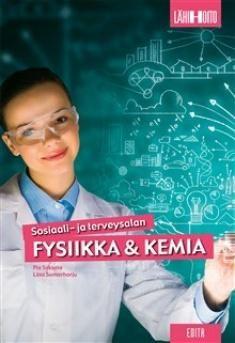 Sosiaali- ja terveysalan fysiikka ja kemia / Pia Saksala, Liisa Somerharju. Sosiaali- ja terveysalan fysiikka ja kemia lähestyy fysiikan ja kemian ilmiöitä lähihoitajan ammatin näkökulmasta.