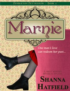 Marnie (Pendleton Petticoats Book 4) A sweet historical western romance by Shanna Hatfield. http://shannahatfield.com/books/