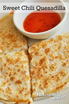... Sweet Chili Quesadilla. Hands down the best quesadilla I have ever had