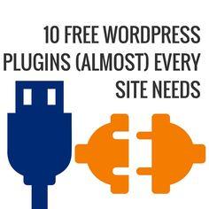10 Free WordPress Plugins (almost) Every Website Needs
