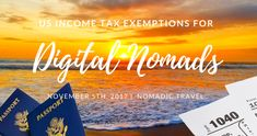 US Digital Nomad Tax Exemptions Here is some very useful information about US Digital Nomad Tax Exemptions for anyone working abroad long-term or considering pursuing the digital nomad lifestyle.