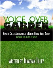 "Today I'm reviewing Jonathan Tilley's ""Voice Over Garden. How to create abundance as a global online voice actor."" Is nit worth your time and your money?"