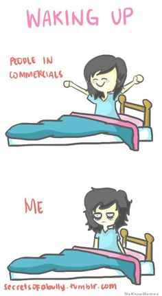 waking-up-people-in-commercials-vs-me
