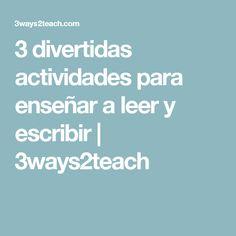 3 divertidas actividades para enseñar a leer y escribir   3ways2teach