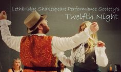 Lethbridge Shakespeare Performance Society delivers a production of greatness - Twelfth Night.