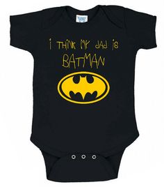 I Think My Dad is Batman Onesie by TeesToPlease, $13.99