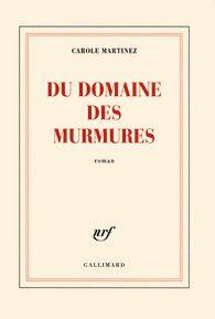 Du Domaine des murmures, de Carole Martinez. Gallimard, 2011.