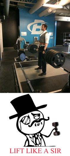 """Lift like a sir."" #Fitness #Humour #Meme. Yes, sir. Please and thank YOU!!"