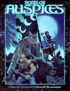 BOOK OF AUSPICES (retail $12): The five roles assigned to the Garou according to the blessings of the Moon in WEREWOLF: THE APOCALYPSE.