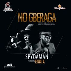 No GberagafeaturingEndiaspear heads the EP APRIL 12th bySPYDAMANdropping today12th of Aprilhis Birthday.  The EP which has songs like Telephone Lies that features Cynthia Morgan and the ever green song African Woman has been long awaited by his fans and followers after the release of the album No Bi Dream in 2009 with songs like Egwu (make una dance) ft Timaya.  NO GBERAGA is a song which preaches to people not to get too comfortable of their immediate achievements but rather they should…