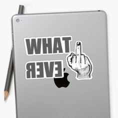 Whatever sticker - Also Available as T-Shirts & Hoodies, Men's Apparels, Women's Apparels, Stickers, iPhone Cases, Samsung Galaxy Cases, Posters, Home Decors, Tote Bags, Pouches, Prints, Cards, Mini Skirts, Scarves, iPad Cases, Laptop Skins, Drawstring Bags, Laptop Sleeves, and Stationeries #stickers #decals #funny #naughty #dirty