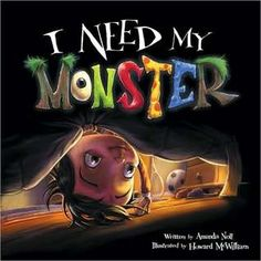 I Need My Monster - LOVE it! Kids love hearing this one out loud...especially if you do the monster voices!!
