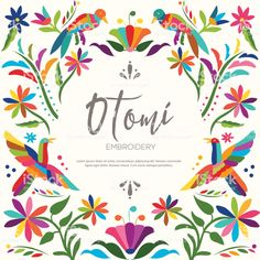 Colorful Mexican Traditional Textile Embroidery Style from Otomi Culture – Floral Composition Mexican Embroidery, Embroidery Patterns, Pillow Embroidery, Embroidery Art, Wedding Logos, Wedding Invitations, Mexican Pattern, Mexican Birthday, Mexican Textiles