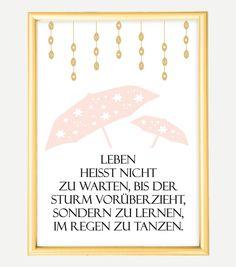 Digitaldruck - Poster, Kunstdruck, Spruch, Zitat: Im Regen tanzen - ein…