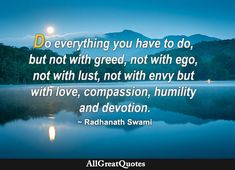 Daily Quotes, Life Quotes, Bhagavad Gita, Humility, Greed, Do Everything, Compassion, Quote Of The Day, Envy