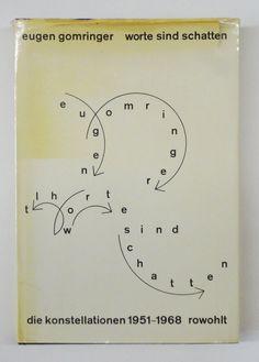 Eugen Gomringer, Worte sind schatten. Die konstellationen 1951-1968, Rowohlt verlag, Hamburg, 1968