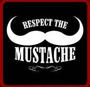You must respect moustaches