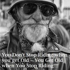 Never stop riding. Biker Quotes LivetoRide