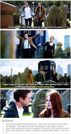 The final moments of the Pond family. This is the last time all four of them are together. The next time we see the Doctor, he is living on a cloud, ignoring the world, and mourning the death of his family. The next time we see River, she's a ghost in a library. And Amy and Rory live to death. This was it.